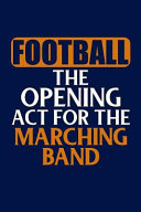 Pdf Football the Opening ACT for the Marching Band: 5x5 Graph Notebook in Blue and Gold School Colors for Middle School, High School, College and Universi