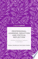 Professional Learning  Induction and Critical Reflection