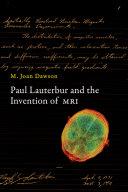 Paul Lauterbur and the Invention of MRI