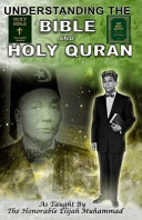 Understanding the Bible and Holy Qur an as Taught by the Honorable Elijah Muhammad
