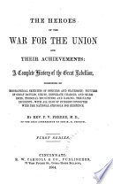 The Heroes of the War for the Union and Their Achievements Book