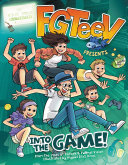 FGTeeV Presents: Into the Game! Book