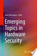 Emerging Topics in Hardware Security Book