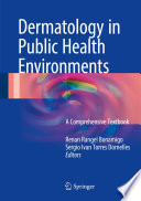 """Dermatology in Public Health Environments: A Comprehensive Textbook"" by Renan Rangel Bonamigo, Sergio Ivan Torres Dornelles"