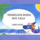 Sharklock Bones: Bug Tails