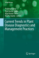 Current Trends in Plant Disease Diagnostics and Management Practices