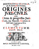 J  V  G      Origines Juris Civilis  quibus ortus et progressus Juris Civilis  Jus Naturale  Gentium et XII  Tabul   legesque  ac senatusconsulta explicantur   Edited by J  B  Mencke