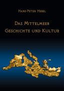 Das Mittelmeer. Geschichte und Kultur