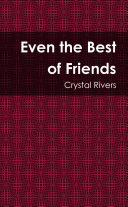 Even the Best of Friends