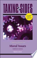 Taking Sides: Clashing Views on Moral Issues, Expanded