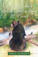 I Only Walk on Water When It Rains Pdf/ePub eBook
