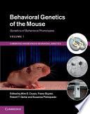 Behavioral Genetics of the Mouse  Volume 1  Genetics of Behavioral Phenotypes