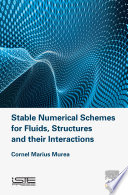 Stable Numerical Schemes For Fluids Structures And Their Interactions Book PDF