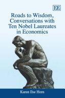 Roads to Wisdom  Conversations with Ten Nobel Laureates in Economics