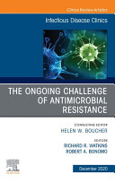 The Ongoing Challenge of Antimicrobial Resistance, An Issue of Infectious Disease Clinics of North America, EBook