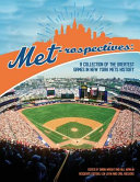 Met Rospectives  A Collection of the Greatest Games in New York Mets History
