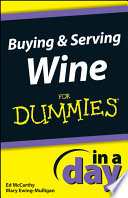 Buying And Serving Wine In A Day For Dummies Book PDF