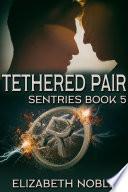 Tethered Pair