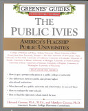 Greenes  Guide to Educational Planning The Public Ivies