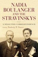 Nadia Boulanger and the Stravinskys