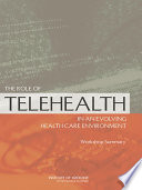 The Role of Telehealth in an Evolving Health Care Environment