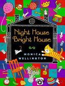 Night House, Bright House
