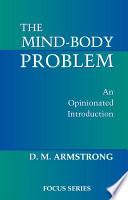 The Mind Body Problem
