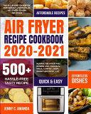 AIR FRYER RECIPE COOKBOOK 2020 2021