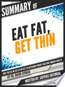 Summary Of  Eat Fat  Get Thin  Why The Fat We Eat Is Key To Sustained Weight Loss And Vibrant Health   By Dr  Mark Hyman  Book PDF