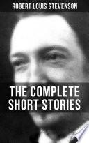 The Complete Short Stories Of R L Stevenson