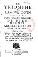Le triomphe de l'amour divin dans la vie d'une grande servante de Dieu, nommée Armelle Nicolas, décédée l'an de Nôtre-Seigneur 1671