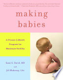"""Making Babies: A Proven 3-Month Program for Maximum Fertility"" by Jill Blakeway, Sami S. David"