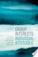 Group Interests  Individual Attitudes