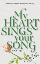 My Heart Sings Your Song - A story of first love, family and destiny Pdf/ePub eBook