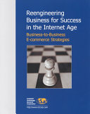 Reengineering Business for Success in the Internet Age