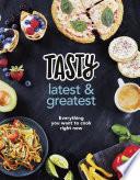 Tasty: Latest and Greatest