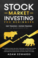 Stock Market Investing for Beginners: Day Trading + Swing Trading Pdf/ePub eBook