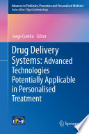 Drug Delivery Systems  Advanced Technologies Potentially Applicable in Personalised Treatment