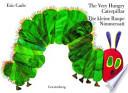 The Very Hungry Caterpillar / Die Kleine Raupe Nimmersatt  : Englisch-Deutsche Ausgabe