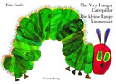 The Very Hungry Caterpillar / Die Kleine Raupe Nimmersatt: ...