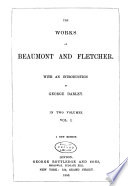 The Works Of Beaumont And Fletcher The Maid S Tragedy Philaster A King And No King The Scornful Lady Custom Of The Country The Elder Brother The Spanish Curate Wit Without Money The Beggars Bush The Humurous