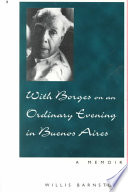 With Borges on an Ordinary Evening in Buenos Aires