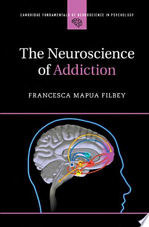 The+Neuroscience+of+Addiction