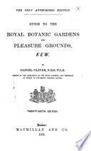 Guide to the Royal Botanic Gardens and Pleasure Grounds  Kew     Twenty sixth edition