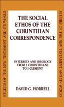 The Social Ethos of the Corinthian Correspondence
