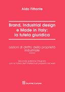 Brand, industrial design e made in Italy: la tutela giuridica. Lezioni di diritto della proprietà industriale