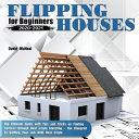 Flipping Houses for Beginners 2020-2021