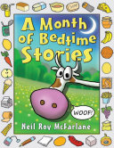 A Month of Bedtime Stories  Thirty one Bite sized Tales of Wackiness and Wonder for the Retiring Child