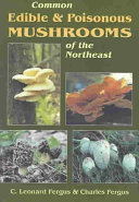 Common Edible and Poisonous Mushrooms of the Northeast