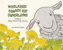 Woolfred Cannot Eat Dandelions